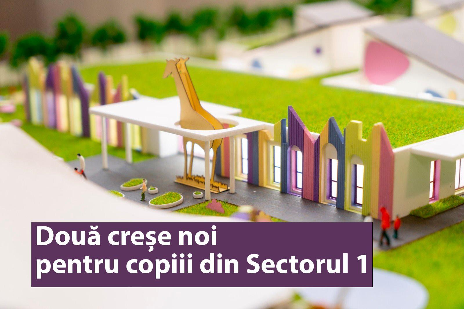 Proiect: Două creșe noi pentru copiii din Sectorul 1
